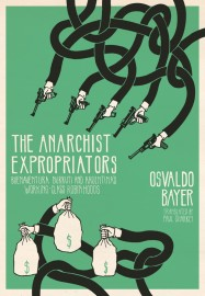 The Anarchist Expropriators: Buenaventura Durruti and Argentina's Working-Class Robin Hoods