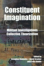 Constituent Imagination: Militant Investigations, Collective Theorization