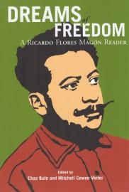 Dreams of Freedom: A Ricardo Flores Magon Reader