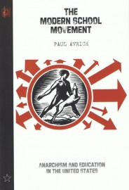 The Modern School Movement: Anarchism & Education in the United States