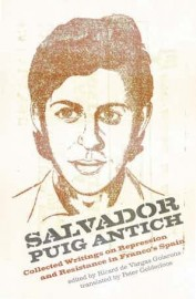 Salvador Puig Antich: Collected Writings on Repression and Resistance in Franco's Spain