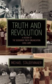 Truth and Revolution: A History of the Soujourner Truth Organization 1969–1986