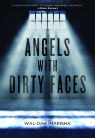 Angels With Dirty Faces: Three Stories of Crime, Prison and Redemption