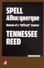 Spell Albuquerque: Memoir of a Difficult Student