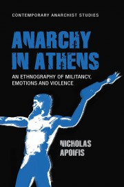 Anarchy In Athens: An Ethnography of Militancy, Emotions and Violence