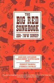 The Big Red Songbook: 250+ IWW Songs