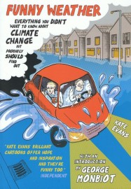 Funny Weather: Everthing You Didn't Want to Know about Climate Change but Probably Should Find Out