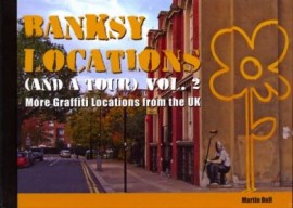 Banksy Locations (& A Tour) Volume 2: More Graffiti Locations from the UK