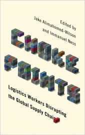 Choke Points: Logistics Workers Disrupting the Global Supply Chain
