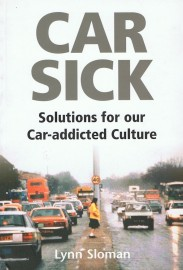 Car Sick - Solutions for our Car-addicted Culture
