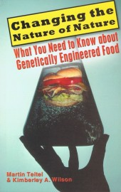 Changing the Nature of Nature - What you need to know about genetically engineered food