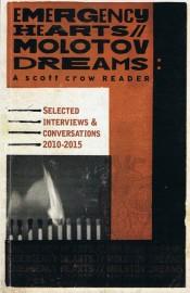 Emergency Hearts, Molotov Dreams: A scott crow Reader