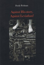 Against His-story, Against Leviathan!