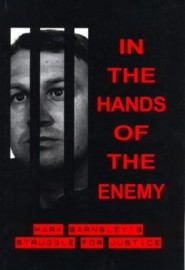 In the Hands of the Enemy: Mark Barnsley's Struggle for Justice