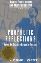Prophetic Reflections: Notes on Race and Power in America v. 2