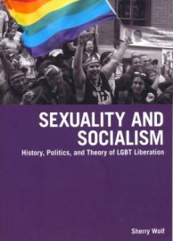 Sexuality and Socialism: History, Politics and Theory of LGBT Liberation