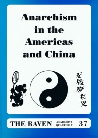 The Raven # 37 - Anarchism in the Americas and China
