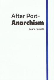 After Post-Anarchism