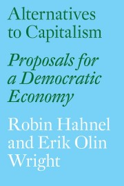 Alternatives to Capitalism: Proposals for a Democratic Economy