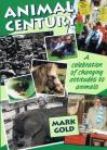Animal Century: A Celebration of Changing Attitudes to Animals