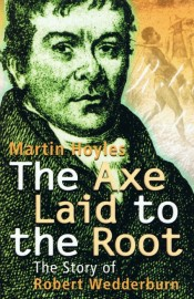 The Axe Laid to the Root: The Story of Robert Wedderburn