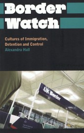 Border Watch: Cultures of Immigration, Detention and Control