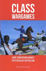 Class Wargames: Ludic Subversion Against Spectacular Capitalism
