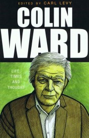 Colin Ward: Life, Times and Thought