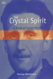 The Crystal Spirit: A Study of George Orwell