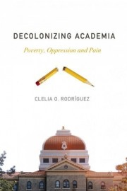 Decolonizing Academia Poverty, Oppression and Pain