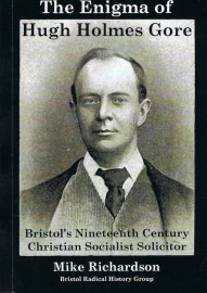 The Enigma of Hugh Holmes Gore: Bristol's Nineteenth Century Socialist Solicitor