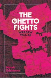 The Ghetto Fights: Warsaw 1943–45