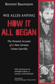 How It All Began: The Personal Account of a West German Urban Guerrilla