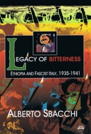 Legacy of Bitterness: Ethiopia and Fascist Italy, 1935-1941