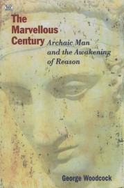 The Marvellous Century: Archaic Man and the Awakening of Reason