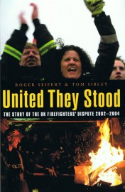 United They Stood: The Story of the UK Firefighters' Dispute 2002–2004
