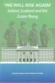 'We Will Rise Again': Ireland, Scotland and the Easter Rising