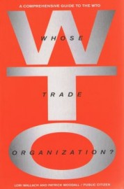 Whose Trade Organisation? A Comprehensive Guide to the WTO
