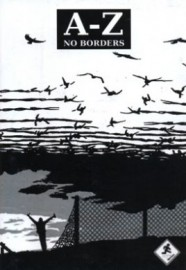 An A-Z of Borders: Perspectives from the UK No Border network