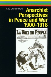 Anarchist Perspectives in Peace and War 1900-1918