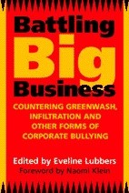 Battling Big Business: Countering Greenwash, Infiltration and other Forms of Corporate Bullying