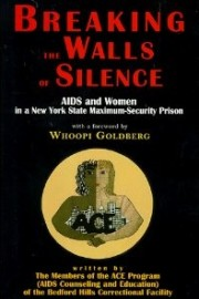 Breaking the Walls of Silence: AIDS and Women in a New York State Maximum-Security Prison