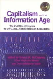 Capitalism and the Information Age - The Political Economy of the Global Communications Revolution