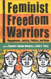 Feminist Freedom Warriors: Genealogies, Justice, Politics, and Hope
