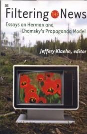 Filtering the News: Essays on Herman and Chomsky's Propaganda Model