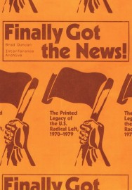 Finally Got the News: The Printed Legacy of the U.S. Radical Left, 1970–1979