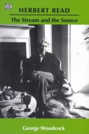 Herbert Read: The Stream and the Source