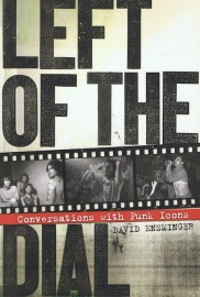 Left of the Dial: Conversations wih Punk Icons
