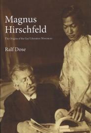 Magnus Hirschfeld: The Origins of the Gay Liberation Movement