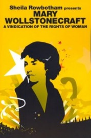 Mary Wollstonecraft: A Vindication of the Rights of Woman
